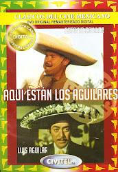 Aqui estan los Aguilares (Luis Aguilar).