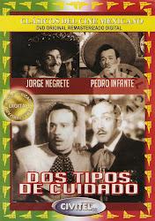 Dos Tipos de Cuidado (Act: Pedro Infante)