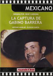La Captura de Gabino Barrera (con Eleazar Garcia)
