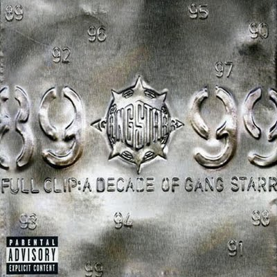 Gang Starr - Full Clip: A Decade of Gang Starr (1999)[INFO]