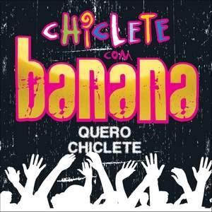 Baixar CD Chiclete+Com+Banana Chiclete Com Banana   Quero Chiclete (2010)