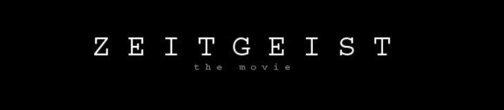 Zeitgeist Movie.