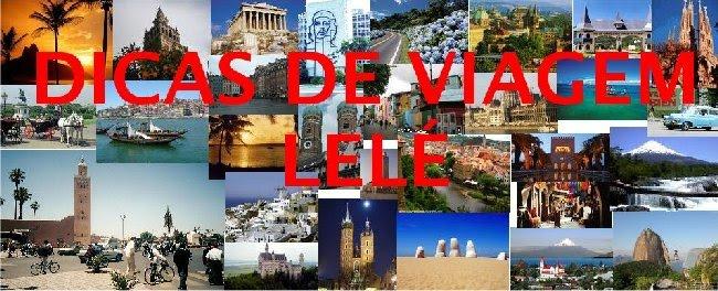 DICAS DE VIAGEM - Lelé