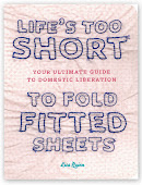 Life's Too Short to Fold Fitted Sheets