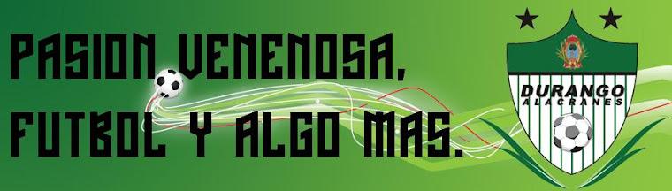 Pasion Venenosa, Futbol y Algo Mas.