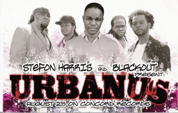 Stefon Harris & Blackout; Urbanus album Bio...
