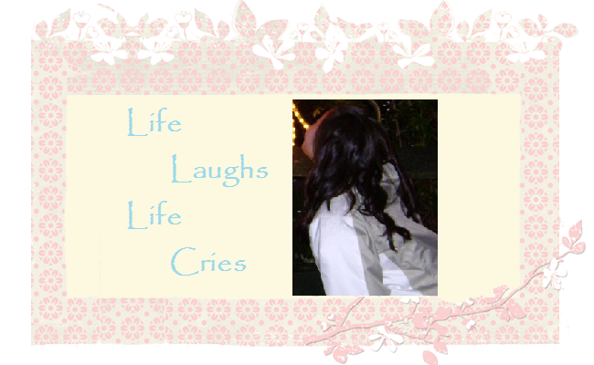 Life Laughs, Life Cries