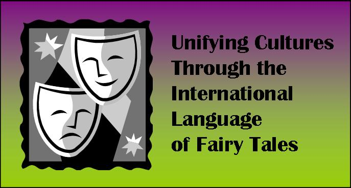 Unifying Cultures Trough the International Language of Fairy Tales