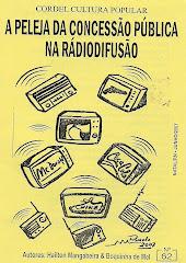 Cordel: A Peleja da concessão Pública na Rádiodifusão. nº 62. Junho/2007.