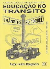 Cordel: Educação noTrânsito. Nº 81. Lançado em Abril/2009