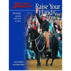 Raise Your Hands If You Love Horses by Pat Parelli