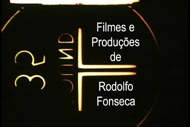 Filmes e Produções de Rodolfo Fonseca