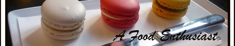 A Food Enthusiast© ♫ Food adoration and musings on the culinary world