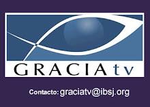 GraciaTV, el canal de TV en linea de IBSJ