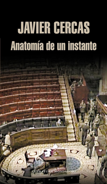 Un libro al día: Javier Cercas: Anatomía de un instante