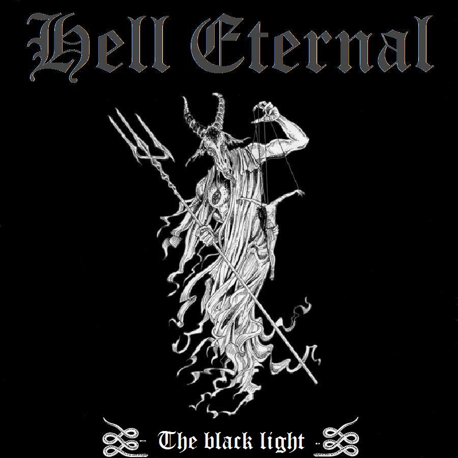 Hell Eternal - The black light , anti-cosmic pure black-metal