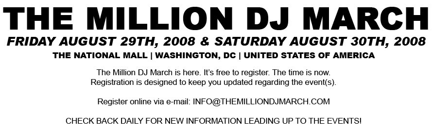 The Official Website of The Million DJ March - Washington, DC - 08.29.08 (Prelim events) 08.30.08