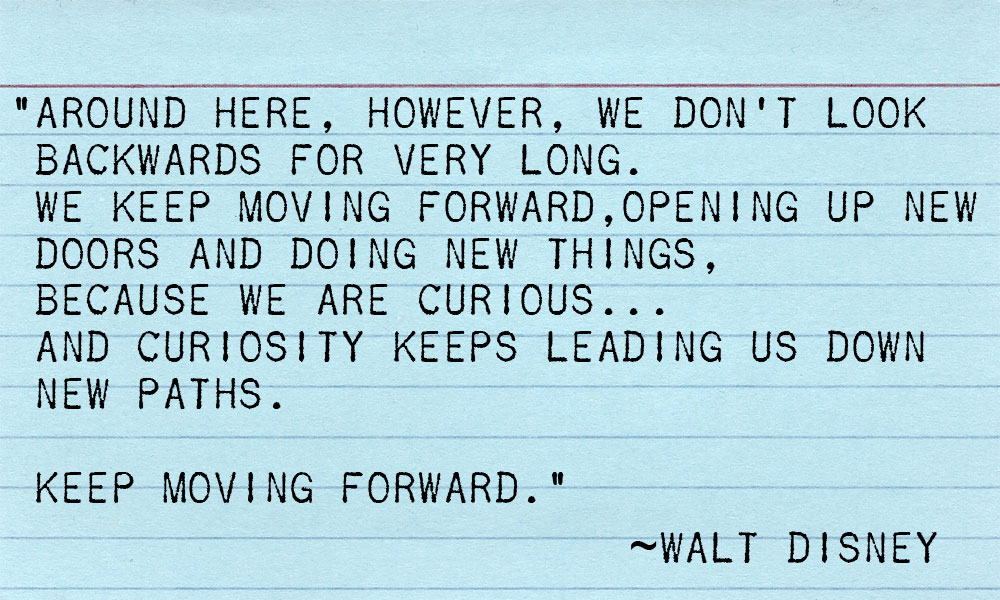 walt disney quotes keep moving forward - photo #2