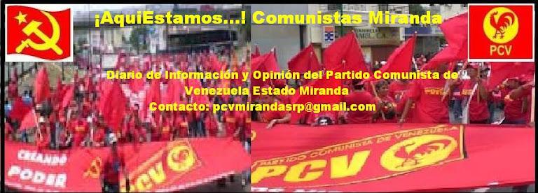 ¡Aquí Estamos..! Comunistas Miranda