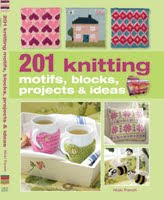 201 Knitted Projects, Blocks &amp; Ideas