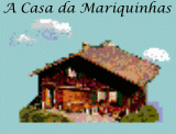 A CASA DA MARIQUINHAS