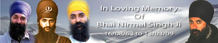 In Loving Memory Of Bhai Nirmal Singh Ji