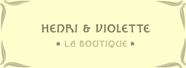 Henri & Violette - La boutique