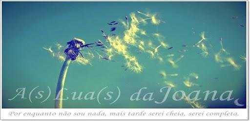 A(s) Lua(s) da Joana