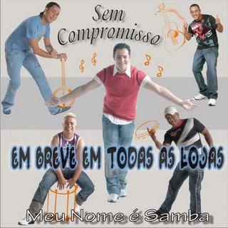 sem+compromisso+novo Download   Sem Compromisso   Meu Nome é Samba