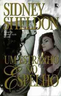 sidney Sidney Sheldon Um Estranho no Espelho Baixar Livros Gratis