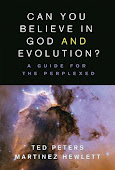 Can You Believe in God and Evolution by Ted Peters