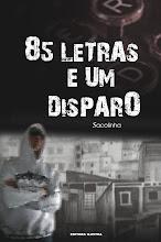 85 letras e um disparo - 1ª ed.