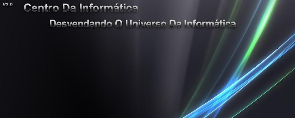 Centro Da Informática - Desvendando O Universo Da Informática
