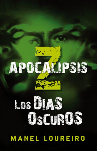 Apocalipsis Z: Los días oscuros, de Manuel Loureiro