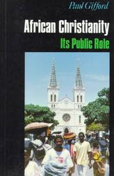 African Christianity - Its Public Role