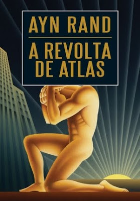 Ayn Rand - A Revolta de Atlas (Atlas Shrugged)