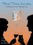 Next Time Lucky Confessions of a Dating Guru ebook by Siggy Buckley