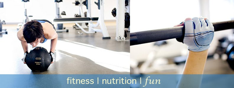 fitness - nutrition - fun!!