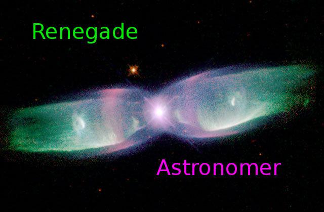 The Renegade Astronomer