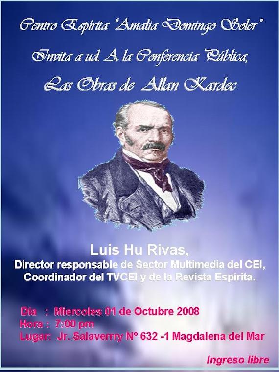 CONFERENCIA PÚBLICA:  LAS OBRAS DE KARDEC EXPOSITOR LUIS HU RIVAS