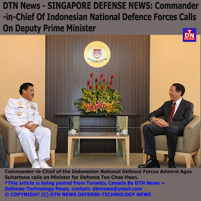 DEFENSE NEWS: DTN News - SINGAPORE DEFENSE NEWS: Commander-in ...