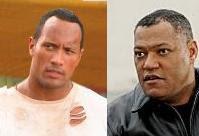 "Dwayne Johnson ""La Roca"" y Lawrence Fishburne (Morfeo en Matrix)"