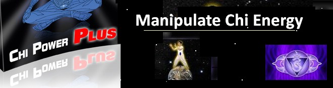 Manipulate Chi Energy
