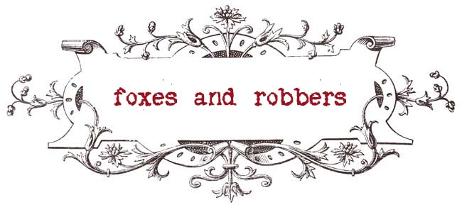Foxes and Robbers