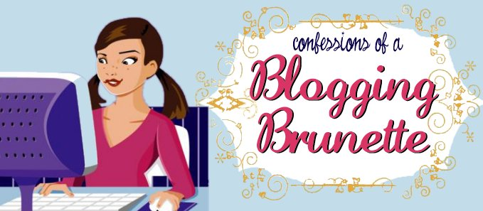 Confessions of a Blogging Brunette