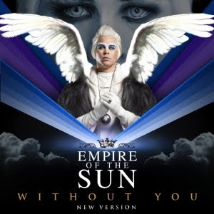 Without You Lyrics Mp3 Video by Empire Of The Sun source from wikipedia and youtube