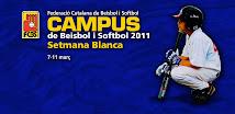"""CAMPUS DE BEISBOL I SOFTBOL """"Setmana Blanca"""" - Del 7 a l'11 de març de 2011"""