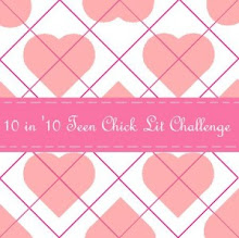 10 in '10 Teen Chick Lit Challenge