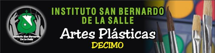 GRADO 10º ARTES PLASTICAS ISB LA SALLE