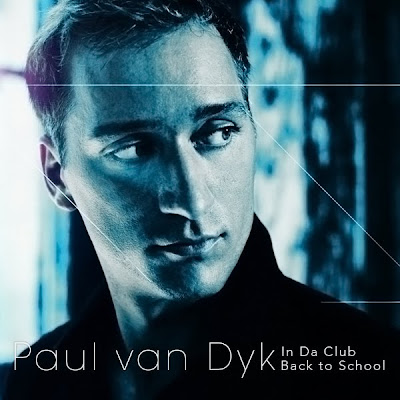 In Da Club: Back to School - Paul van Dyk 